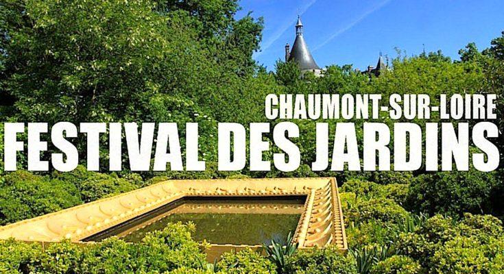 Festival des Jardins : en juillet, un rendez-vous fleuri à Chaumont-sur-Loire